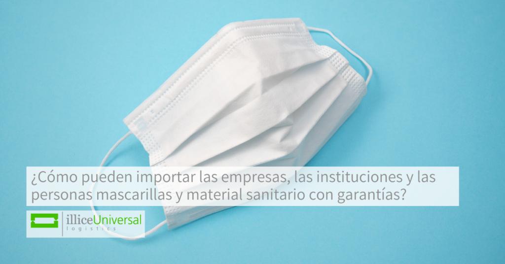 ¿Cómo pueden importar las empresas, las instituciones y las personas mascarillas y material sanitario con garantías_